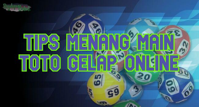 TIPS MENANG MAIN TOTO GELAP ONLINE